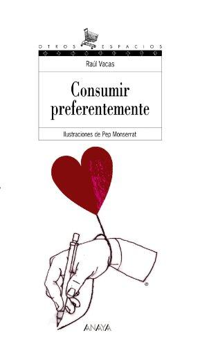 Consumir preferentemente (Literatura Juvenil (A Partir De 12 Años) - Otros Espacios (Poesía)) por Raúl Vacas