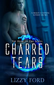 Charred Tears (Heart of Fire Book 2) by [Ford, Lizzy]