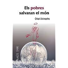 Els pobres salvaran el món (EMAUS Book 144) (Catalan Edition) ace8e010b1e