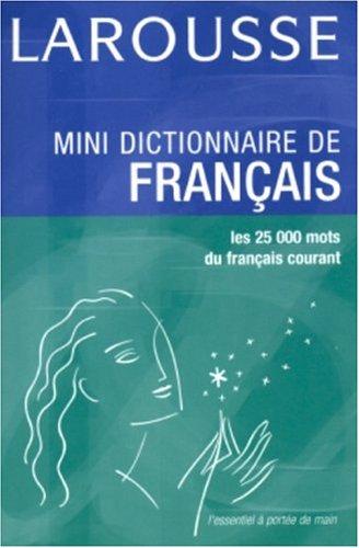 Mini-dictionnaire de français : Les 25 000 mots du français courant par Larousse