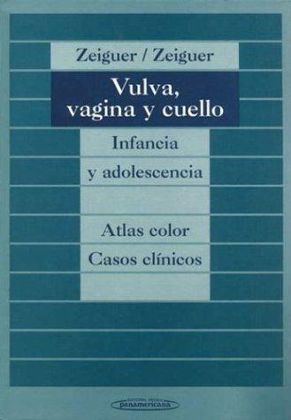 Vulva, Vagina Y Cuello: Infancia Y Adolescencia