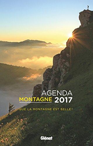 Agenda montagne 2017: Que la montagne est belle !