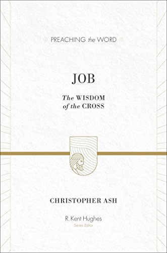 [(Job : The Wisdom of the Cross)] [By (author) Christopher Ash ] published on (May, 2014)