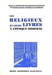 Les religieux et leurs livres à l'époque moderne