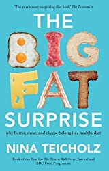 The Big Fat Surprise: why butter, meat, and cheese belong in a healthy diet by Nina Teicholz (2015-07-02)