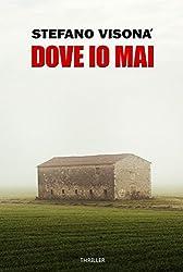 DOVE IO MAI