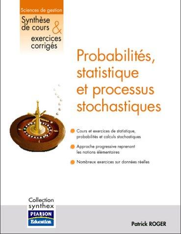 Probabilités, statistique et processus stochastiques: Collection Synthex
