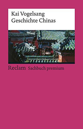 Kleine Geschichte Chinas (Reclams Universal-Bibliothek)