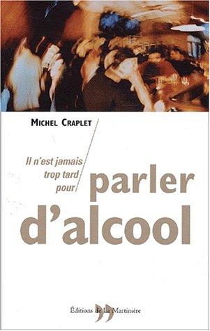 Parler d'alcool par Michel Craplet