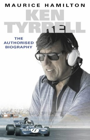 Ken Tyrell: The Authorised Biography