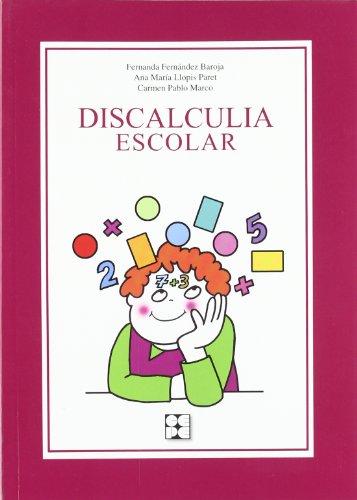 Discalculia escolar (Educación especial y dificultades de aprendizaje) por Maria Fernanda Fernández Baroja