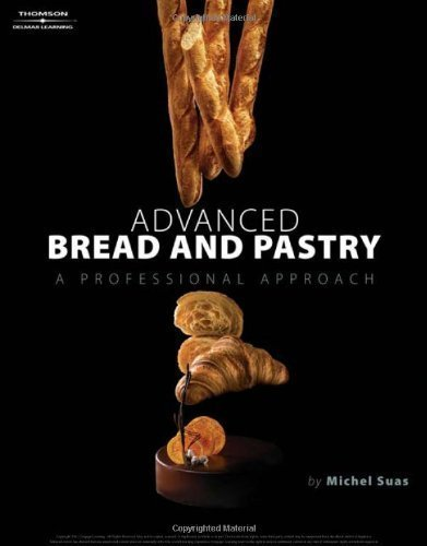 Advanced Bread and Pastry of Michel Suas 1st (first) Edition on 04 May 2008