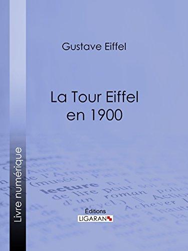La tour Eiffel en 1900 par Gustave Eiffel