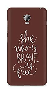 AMEZ she who is brave is free Back Cover For Lenovo Vibe P1