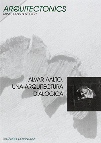 Alvar Aalto. Una Arquitectura Dialgica por Llus Ngel Domnguez