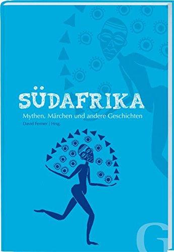 Südafrika: Mythen, Märchen und andere Geschichten (Edition SOS-Kinderdörfer - Geschichten aus aller Welt)