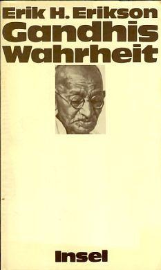 Gandhis Wahrheit. Über die Ursprünge der militanten Gewaltlosigkeit