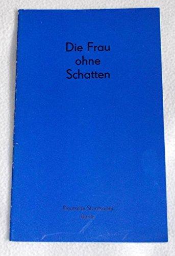 Programmheft Die Frau ohne Schatten. Oper von Hugo von Hofmannsthal. Premiere 21. März (Schatten Kostüme)