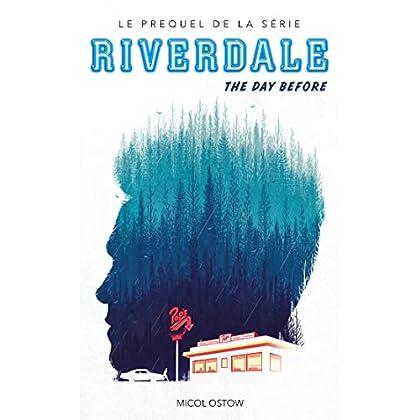 Riverdale - The day before (Prequel officiel de la série Netflix)