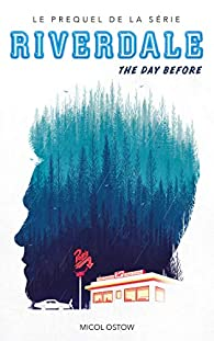Riverdale - The day before par Micol Ostow