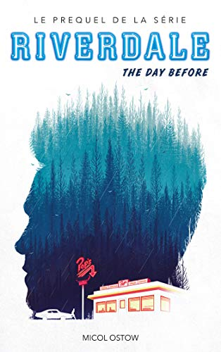 Riverdale - The day before (Prequel officiel de la série Netflix) par Micol Ostow