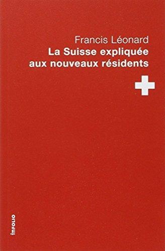 La Suisse expliquée aux nouveaux résidents