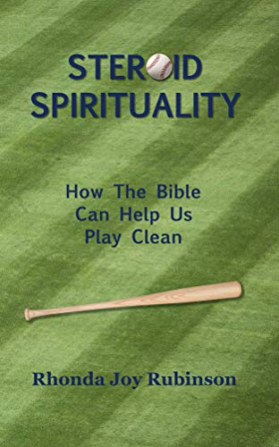 Steroid Spirituality (English Edition) por Rhonda Rubinson