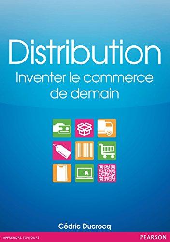 Distribution: Inventer le commerce de demain