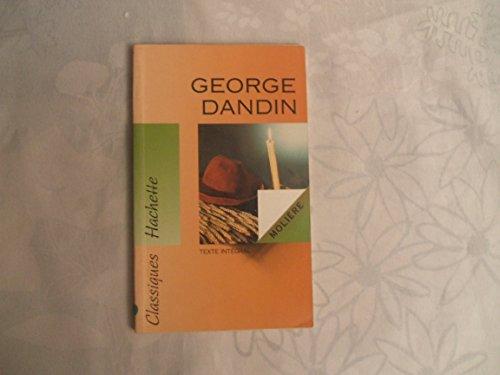 CLASSIQUES HACHETTE//MOLIERE:GEORGE DANDIN OU LE MARI CONFONDU//COMEDIE//TEXTE INTEGRAL//TEXTE CONFORME A L'EDITION DES GRANDS ECRIVAINS DE LA FRANCE//NOTES EXPLICATIVES,QUESTIONNAIRES,BILANS,DOCUMENTS ET PARCOURS THEMATIQUE ETABLIS PAR EDMOND RICHER,ANCIEN ELEVE DE L'ECOLE NORMALE SUPERIEURE,AGREGE DES LETTRES//1993