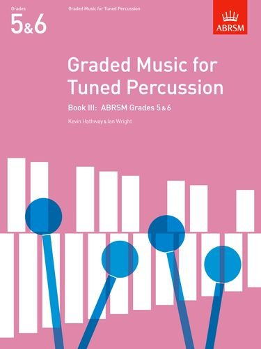 Graded Music for Tuned Percussion, Book III: (Grades 5-6): Grades 5-6 Bk. 3 (ABRSM Exam Pieces)