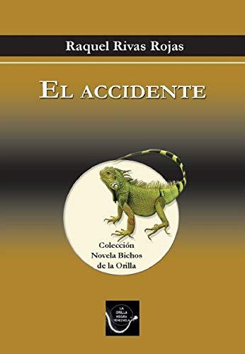El accidente (Coleccion NovelaBichos de la Orilla nº 4) por Raquel Rivas Rojas