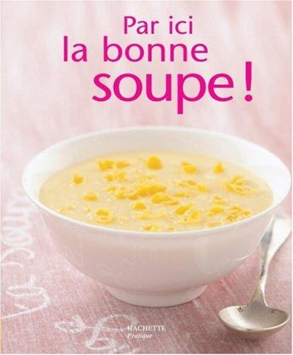 Par ici la bonne soupe ! par Valéry Drouet