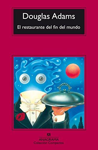 El Restaurante Del Fin Del Mundo (COMPACTOS nº 472) por Douglas Adams