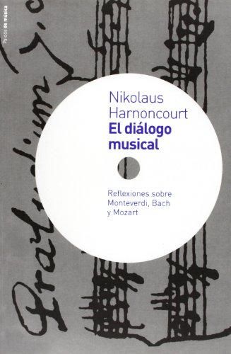 El diálogo musical: Reflexiones sobre Monteverdi, Bach y Mozart (Contextos) - 9788449313929 (PAIDÓS DE MÚSICA) por Nikolaus Harnoncourt