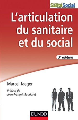 L'articulation du sanitaire et du social - 3e éd. : Travail social et psychiatrie (Politiques et dispositifs)