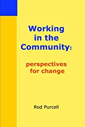 Working in the Community: perspectives for change