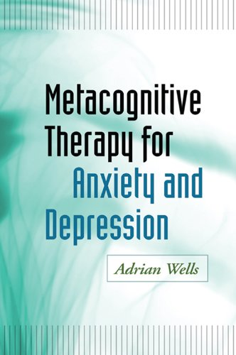 Metacognitive Therapy for Anxiety and Depression (English Edition) por Adrian Wells
