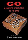 Go: A Complete Introduction to the Game (Beginner and Elementary Go Books) - Chikun Cho