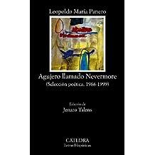 Agujero llamado Nevermore: (Selección poética, 1968-1999) (Letras Hispánicas)