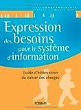Expression des besoins pour le système d'information - Guide d'élaboration du cahier des charges...