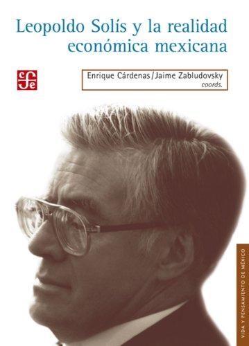 Leopoldo Solís y la realidad Económica