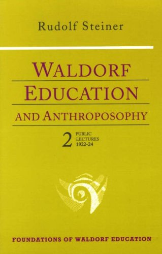 14: Waldorf Education and Anthroposophy: Public Lectures, 1922-24 Volume 2: Public Lectures, 1922-24 v. 2 (Foundations of Waldorf Education)