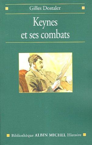 Keynes et ses combats par Gilles Dostaler