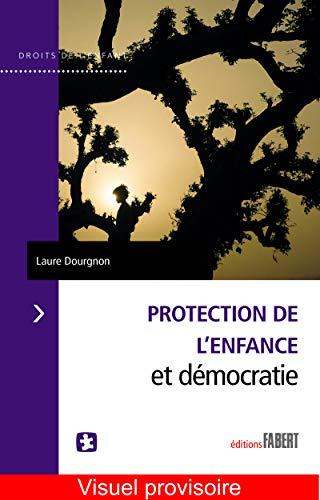 Protection de l'enfance et démocratie par Laure Dourgnon