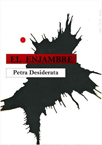 El ENJAMBRE por PETRA DESIDERATA