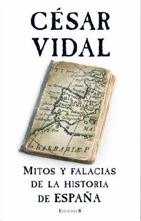 MITOS Y FALACIAS DE LA HISTORIA DE ESPAÑA (NoFicción/Divulgación)