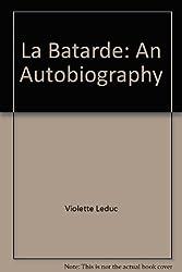 La Batarde: An Autobiography