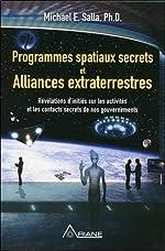 Programmes spatiaux secrets et alliances extraterrestres de Michael E. Salla