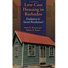 Low-Cost Housing in Barbados: Evolution or Social Revolution?
