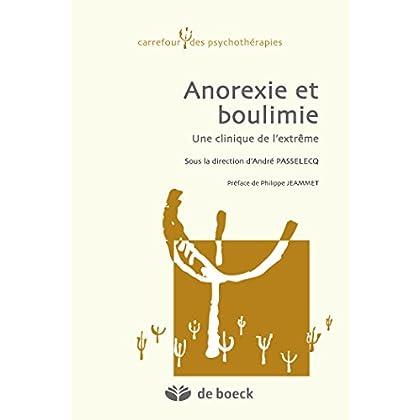Anorexie et boulimie : Une clinique de l'extrême (Carrefour des psychothérapies)